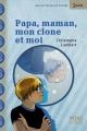 Couverture Papa, maman, mon clone et moi Editions Syros (Mini Syros Soon) 2013