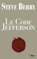 Couverture Cotton Malone, tome 07 : Le code Jefferson Editions Le Cherche Midi 2012