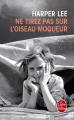 Couverture Ne tirez pas sur l'oiseau moqueur Editions Le Livre de Poche 2013