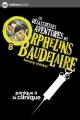 Couverture Les désastreuses aventures des orphelins Baudelaire, tome 08 : Panique à la clinique Editions Nathan (Poche) 2010