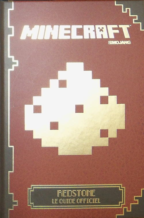 Minecraft redstone le guide officiel livraddict - Minecraft guide de construction ...