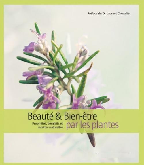 Couverture Beauté & bien-être par les plantes : propriétés, bienfaits et recettes naturelles