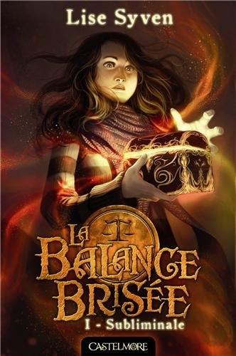 Couverture La Balance Brisée, tome 1 : Subliminale
