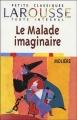Couverture Le malade imaginaire Editions Larousse (Petits classiques) 2004