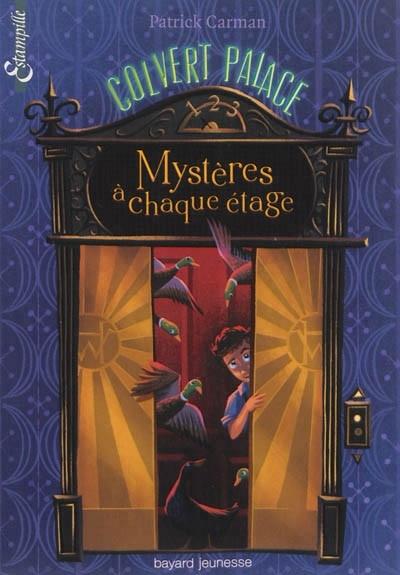 Couverture Colvert Palace, tome 1 : Mystères à chaque étage