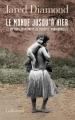 Couverture Le monde jusqu'à hier : Ce que nous apprennent les sociétés traditionnelles Editions Gallimard  2013