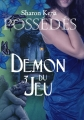 Couverture Possédés, tome 3 : Démon du jeu Editions Sharon Kena 2013