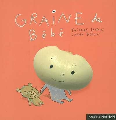 Couverture Graine de bébé : Mais par où passent les bébés ? Mais par où passe la petite graine ?