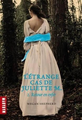 Couverture L'étrange cas de Juliette M., tome 2 : Retour en enfer