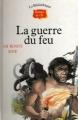 Couverture La guerre du feu Editions Nathan (Bibliothèque Rouge et or) 1992