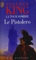 Couverture La tour sombre, tome 1 : Le pistolero Editions J'ai lu (S-F / Fantasy) 1996