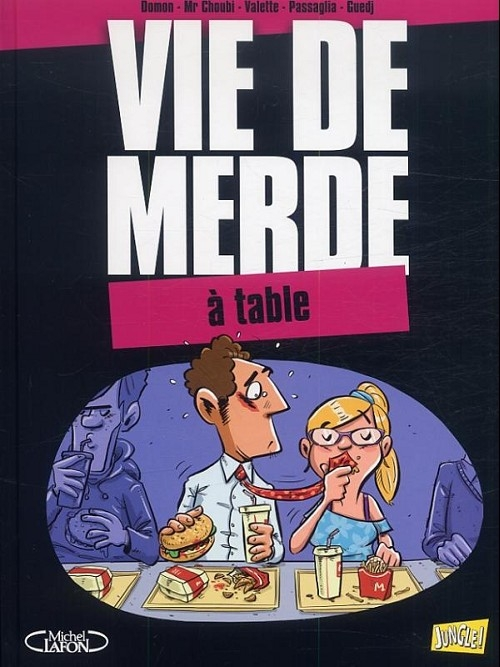 Couverture Vie de merde (BD), tome 14 : À table