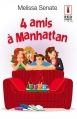 Couverture 4 amis à Manhattan Editions Harlequin (Red Dress Ink) 2014