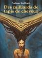 Couverture Des milliards de tapis de cheveux Editions L'Atalante (La Dentelle du cygne) 2014