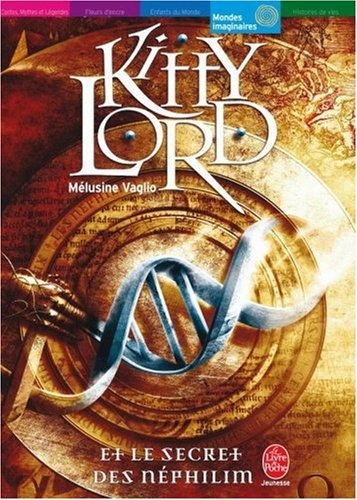 Couverture Kitty Lord, tome 1 : Kitty Lord et le secret des Néphilim
