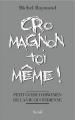 Couverture Cro Magnon toi même Editions Seuil 2008