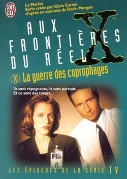 X Files Aux Frontieres Du Reel Tome 10 La Guerre Des