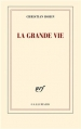 Couverture La grande vie Editions Gallimard  (Blanche) 2014