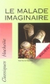Couverture Le malade imaginaire Editions Hachette (Classiques) 1991