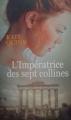 Couverture L'impératrice des sept collines Editions France Loisirs 2014