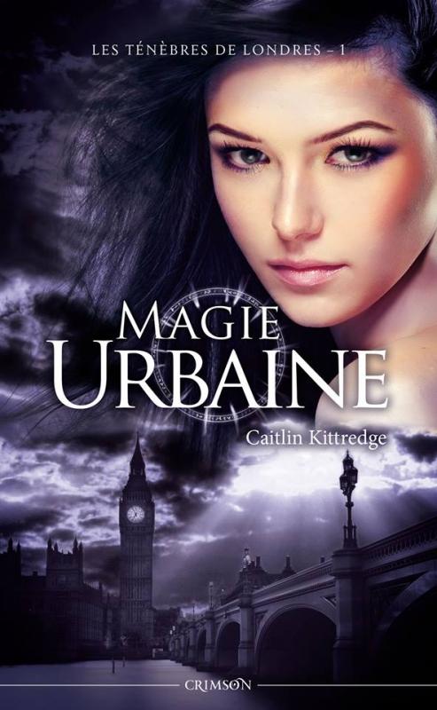 Couverture Les ténèbres de Londres, tome 1 : Magie urbaine