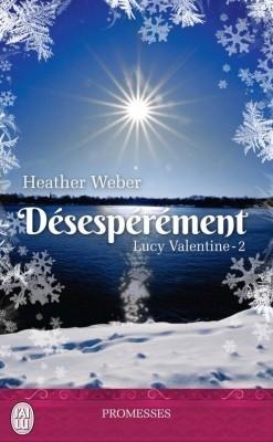Couverture Lucy Valentine, tome 2 : Désespérement