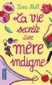Couverture La vie secrète d'une mère indigne Editions Pocket 2014