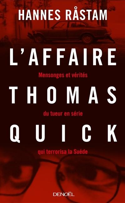 Couverture L'affaire Thomas Quick : Mensonges et vérités du tueur en série qui terrorisa la Suède