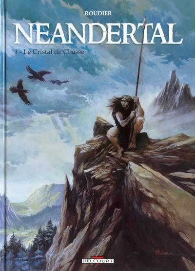 Couverture Néandertal, tome 1 : Le Cristal de Chasse