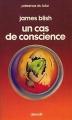 Couverture Un cas de conscience Editions Denoël (Présence du futur) 1978
