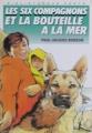 Couverture Les Six Compagnons et la bouteille à la mer Editions Hachette (Bibliothèque Verte) 1988