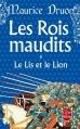 Couverture Les rois maudits, tome 6 : Le lis et le lion Editions Le Livre de Poche 2013