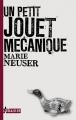 Couverture Un Petit Jouet mécanique Editions L'Ecailler 2012