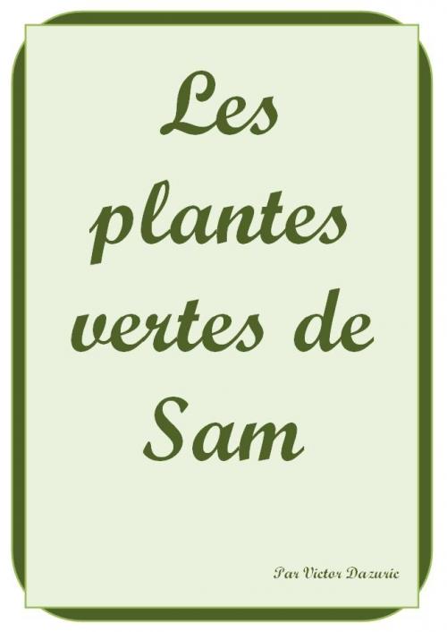 Les plantes vertes de sam livraddict for Les plantes vertes