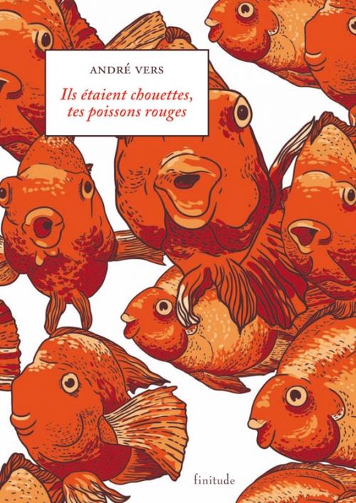 Couverture Ils étaient chouettes, tes poissons rouges