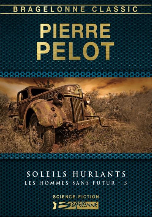 Couverture Les Hommes sans futur, tome 3 : Soleils Hurlants