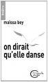 Couverture On dirait qu'elle danse Editions Chèvre-feuille étoilée 2014
