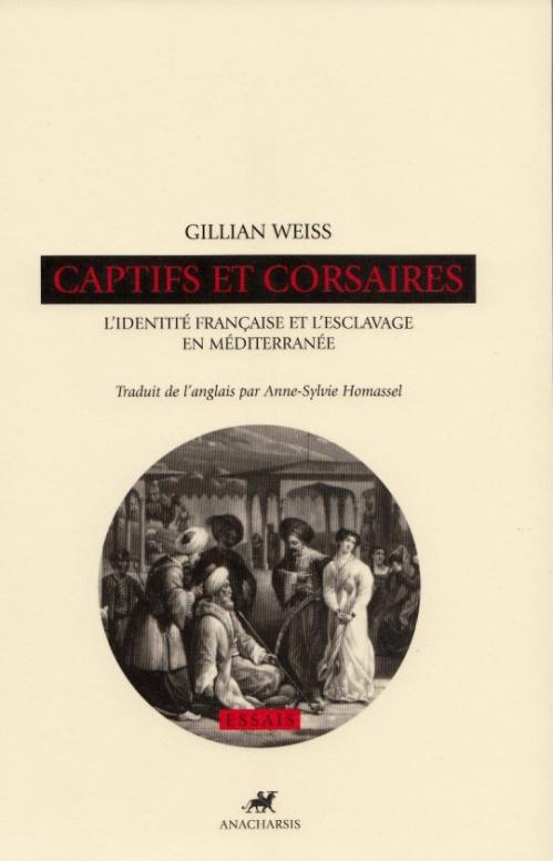 Couverture Captifs et corsaires : L'identité française et l'esclavage en Méditerranée