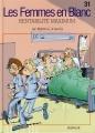Couverture Les femmes en blanc, tome 31 : Rentabilité maximum Editions Dupuis 2009