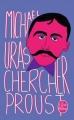 Couverture Chercher Proust Editions Le Livre de Poche 2014