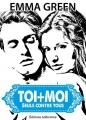 Couverture Toi + Moi : Seuls contre tous, tome 4 Editions Addictives 2014