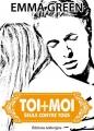 Couverture Toi + Moi : Seuls contre tous, tome 5 Editions Addictives 2014
