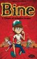 Couverture Bine / L'incroyable histoire de Benoit-Olivier, tome 3 : Cavale et bobettes brunes Editions Les Malins 2013