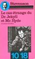 Couverture Le cas étrange du dr. Jekyll et mr. Hyde et autres contes / L'étrange cas du dr Jekyll et mr Hyde et autres récits fantastiques Editions 10/18 1976