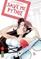 Couverture Save me Pythie, tome 1 Editions Kana 2014