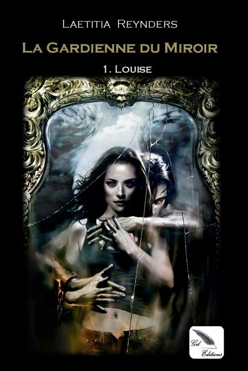 Couverture La Gardienne du miroir, tome 1 : Louise