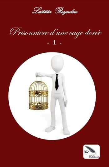 Couverture Prisonnière d'une cage dorée, tome 1