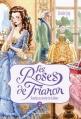 Couverture Les roses de Trianon, tome 2 : Roselys au service de la reine Editions Bayard (Jeunesse) 2014