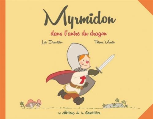 Couverture Myrmidon, tome 3 : Myrmidon dans l'antre du dragon
