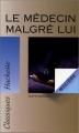 Couverture Le médecin malgré lui Editions Hachette (Classiques) 1991
